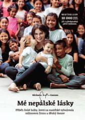 Gautam Michaela: Mé nepálské lásky - Příběh české holky, která na mateřské vybudovala milionovou fir