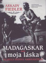 Fiedler Arkady: Madagaskar – moja láska