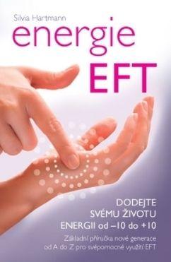 Energie EFT – Nabijte svůj život od -10 do +10 (Dr. Silvia Hartmann)