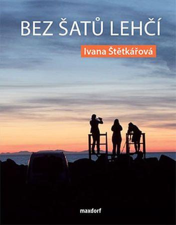 Štětkářová Ivana: Bez šatů lehčí