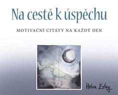 Exleyová Helen: Na cestě k úspěchu - Motivační citáty na každý den