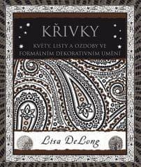 DeLong Lisa: Křivky - Květy, listy a ozdoby ve formálním a dekorativním umění