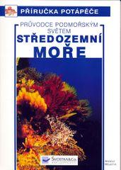 Mojetta Angelo: Středozemní moře - průvodce podmořským světem