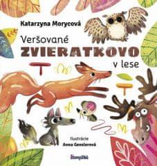 Morycová, Anna Genslerová Katarzyna: Veršované Zvieratkovo - V lese