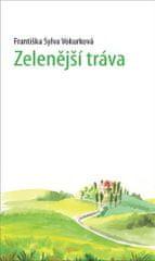 Vokurková Sylva Františka: Zelenější tráva