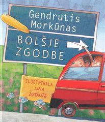Gendrutis Morkunas: Bolšje zgodbe