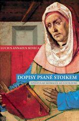 Seneca Lucius Annaeus: Dopisy psané stoikem