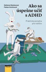 Rietzlerová, Fabian Grolimund Stefanie: Ako sa úspešne učiť s ADHD