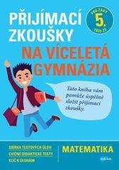 Sedláček Stanislav: Matematika - Přijímací zkoušky na víceletá gymnázia pro žáky 5. tříd ZŠ