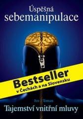 Toman Ivo: Úspěšná sebemanipulace - Tajemství vnitřní mluvy