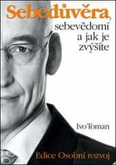 Toman Ivo: Sebedůvěra, sebevědomí a jak je zvýšíte