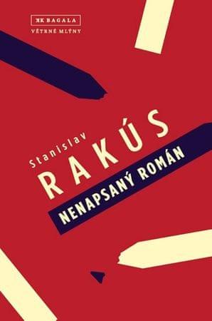 Rakús Stanislav: Nenapsaný román