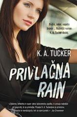 K.A.Tucker: Privlačna Rain