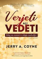 Jerry A. Coyne: Verjeti ali vedeti: Zakaj sta znanost in religija nezdružljivi