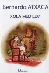 Bernardo Atxaga: Xola med levi