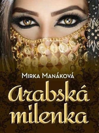 Manáková Mirka: Arabská milenka