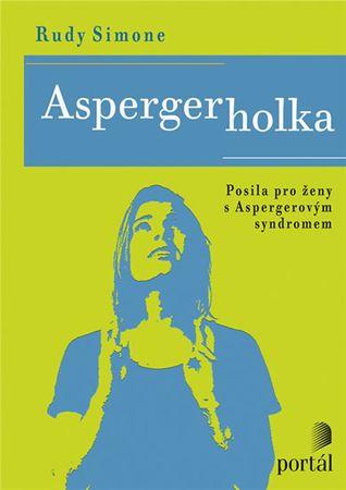 Simone Rudy: Aspergerka - Posila pro ženy s Aspergerovým syndromem