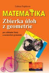 Popíková Ľubica: Matematika. Zbierka úloh z geometrie pre základné školy a osemročné gymnáziá
