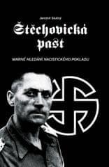 Slušný Jaromír: Štěchovická past - Marné hledání nacistického pokladu