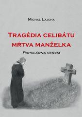 Lajcha Michal: Tragédia celibátu - mŕtva manželka (populárna verzia)