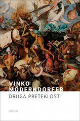 Vinko Möderndorfer: Druga preteklost