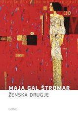 Maja Gal Štromar: Ženska drugje