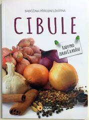 autor neuvedený: Cibule - Babiččina přírodní lékárna