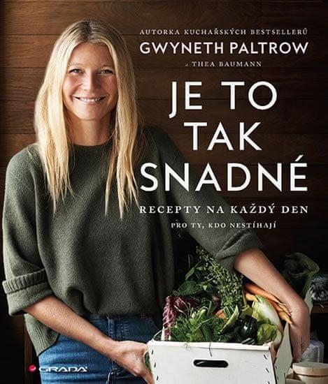 Paltrow Gwyneth: Je to tak snadné - Recepty na každý den pro ty, kdo nestíhají