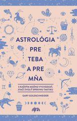 Goldschneider Gary: Astrológia pre teba a pre mňa