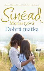 Moriartyová Sinéad: Dobrá matka