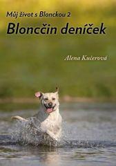 Kučerová Alena: Můj život s Blonckou 2 - Bloncčin deníček