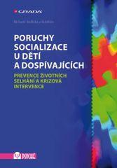 Jedlička Richard: Poruchy socializace u dětí a dospívajících - Prevence životních selhání a krizová