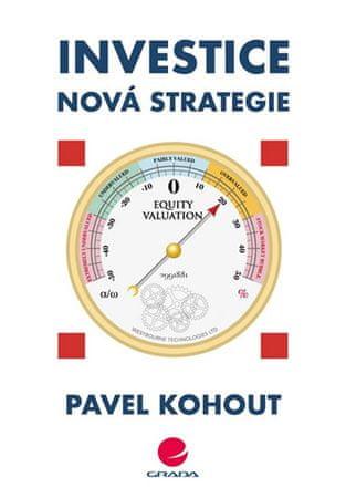 Kohout Pavel: Investice - Nová strategie