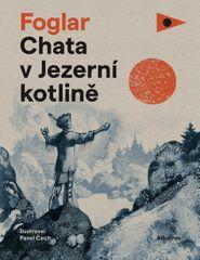 Foglar Jaroslav: Chata v Jezerní kotlině