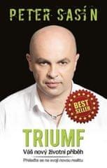 Sasín Peter: Triumf - Váš nový životní příběh