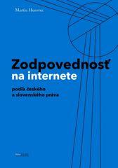 Husovec Martin: Zodpovednosť na internete podľa českého a slovenského práva
