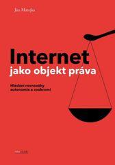 Matejka Ján: Internet jako objekt práva - Hledání rovnováhy anatomie a soukromí