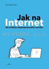 Vaněk a kolektiv Jiří: Jak na Internet - Na motivy stejnojmenného seriálu