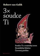 van Gulik Robert: 3 x Soudce Ti - Červený pavilon, Soudce Ti a vražedný zvon, Strašidelný klášter