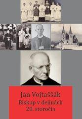 Letz, Peter Jurčaga Róbert: Ján Vojtaššák - Biskup v dejinách 20. storočia