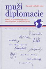 Michálek Slavomír: Muži diplomacie - Slováci na významných postoch zahraničnej služby