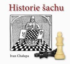 Chalupa Ivan: Historie šachu