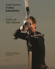 Lee KiSik, Benner Tyler,: V nitru lukostřelce - Nejucelenější a nejdetailnější dílo v oblasti techni