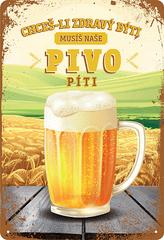 Postershop Plechová tabuľa: Musíš naše pivo piť