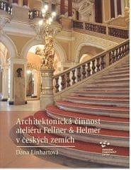 Linhartová Dana: Architektonická činnost ateliéru Fellner & Helmer v českých zemích
