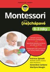 Spinelli Patricia: Montessori pro (ne)chápavé (0-3 roky)