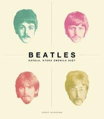 Burrows Terry: Beatles - Kapela, která změnila svět