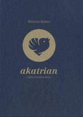 Božidar Marot: AKATRIAN, Zbirka pesmi in misli