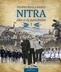 Bárta a kolektív Vladimír: Nitra – Ako si ťa pamätáme 3
