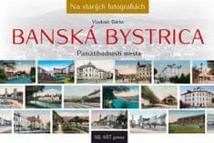 Bárta Vladimír: Banská Bystrica - Pamätihodnosti mesta